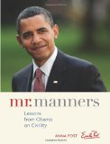 Mr. Manners Lessons from Obama on Civility 2010 9780740793363 Front Cover