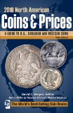 2010 North American Coins and Prices A Guide to U. S. , Canadian and Mexican Coins 19th 2009 9780896898363 Front Cover