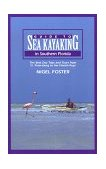Guide to Sea Kayaking in Southern Florida The Best Day Trips and Tours from St. Petersburg to the Florida Keys 1999 9780762703364 Front Cover