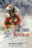 Cold Hands, Warm Heart : Alaskan Adventures of an Iditarod Champion 2008 9780882407364 Front Cover