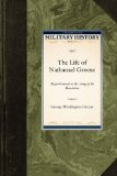 Life of Nathanael Greene Major-General in the Army of the Revolution 2009 9781429021364 Front Cover