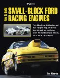 How to Build Small-Block Ford Racing Engines HP1536 Parts, Blueprinting, Modifications, and Dyno Testing for Drag, Circle Track,Road, Off-Road, and Boat Racing 2010 9781557885364 Front Cover