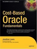 Cost-Based Oracle Fundamentals 2007 9781590596364 Front Cover