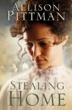 Stealing Home 2009 9781601421364 Front Cover