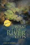 What This River Keeps A Novel 2012 9780253002365 Front Cover