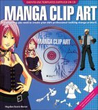 Manga Clip Art Everything You Need to Create Your Own Professional-Looking Manga Artwork 1st 2006 9780740757365 Front Cover