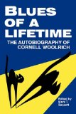 Blues of a Lifetime The Autobiography of Cornell Woolrich 2011 9780879725365 Front Cover