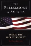Freemasons in America Inside the Secret Society 2007 9780806528366 Front Cover