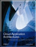 Cloud Application Architectures Building Applications and Infrastructure in the Cloud 1st 2009 9780596156367 Front Cover