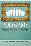 Polygamy Polygyny, Polyandry, and Polyamory 2013 9781936533367 Front Cover