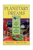 Planetary Dreams The Quest to Discover Life Beyond Earth 1999 9780471179368 Front Cover