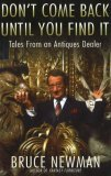 Don't Come Back until You Find It Tales from an Antiques Dealer 2010 9780825305368 Front Cover