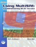 Using Multisim Troubleshooting DC/AC Circuits 4th 2006 Revised 9781418063368 Front Cover