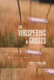 Whispering of Ghosts Trauma and Resilience 2010 9781590514368 Front Cover
