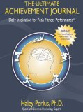 Ultimate Achievement Journal Daily Inspiration for Peak Fitness Performance 1st 2009 9781600376368 Front Cover
