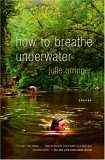 How to Breathe Underwater 1st 2005 9781400034369 Front Cover