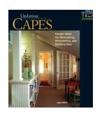 Capes Design Ideas for Renovating, Remodeling, and Build 2003 9781561584369 Front Cover