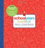 School Years Record Book: Capture and Organize Memories from Preschool Through 12th Grade 2009 9781606520369 Front Cover