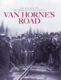 Van Horne's Road The Building of the Canadian Pacific Railway 2nd 2007 Revised  9781897252369 Front Cover