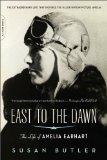 East to the Dawn The Life of Amelia Earhart 1st 2009 Movie Tie-In 9780306818370 Front Cover