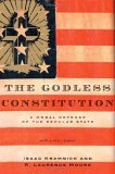 Godless Constitution A Moral Defense of the Secular State 2005 9780393328370 Front Cover