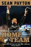 Home Team Coaching the Saints and New Orleans Back to Life 2011 9780451233370 Front Cover