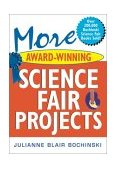 More Award-Winning Science Fair Projects 2003 9780471273370 Front Cover