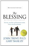 Blessing Giving the Gift of Unconditional Love and Acceptance 2011 9780849946370 Front Cover