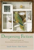 Deepening Fiction A Practical Guide for Intermediate and Advanced Writers