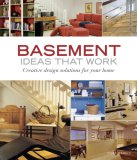 Basement Ideas That Work Creative Design Solutions for Your Home 2007 9781561589371 Front Cover