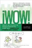 Wow! Deje Al Cliente Boquiabierto con un Servicio Fuera de Serie 2009 9781602552371 Front Cover