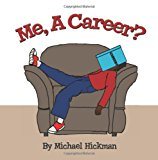 Me, a Career? 2013 9781479300372 Front Cover