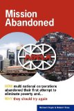Mission Abandoned HOW multinational corporations abandoned their first attempt to eliminate poverty. WHY they should try Again 2009 9780615317373 Front Cover