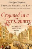 Crowned in a Far Country Portraits of Eight Royal Brides 2007 9780743296373 Front Cover