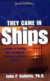 They Came in Ships A Guide to Finding Your Immigrant Ancestor's Arrival Record 3rd 2002 Revised 9780916489373 Front Cover
