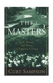 Masters Golf, Money, and Power in Augusta, Georgia 1999 9780375753374 Front Cover