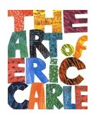 Art of Eric Carle 1st 1996 9780399229374 Front Cover