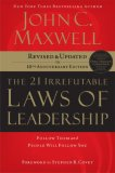 21 Irrefutable Laws of Leadership Follow Them and People Will Follow You 10th 2007 9780785288374 Front Cover