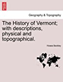 History of Vermont; with descriptions, physical and Topographical 2011 9781240913374 Front Cover