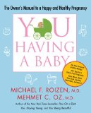 YOU: Having a Baby The Owner's Manual to a Happy and Healthy Pregnancy 2010 9781416572374 Front Cover