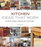 Kitchen Ideas That Work Creative Design Solutions for Your Home 1st 2007 9781561588374 Front Cover