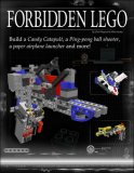 Forbidden LEGO Build the Models Your Parents Warned You Against! 2007 9781593271374 Front Cover