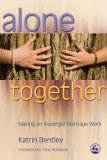 Alone Together Making an Asperger Marriage Work 2007 9781843105374 Front Cover