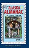 Alaska Almanac Facts about Alaska 34th 2013 9780882409375 Front Cover