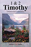 1 and 2 Timothy A Pentecostal Commentary 2013 9781466989375 Front Cover