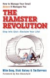 Hamster Revolution How to Manage Your e-Mail Before It Manages You 1st 2007 9781576754375 Front Cover