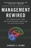 Management Rewired Why Feedback Doesn't Work and Other Surprising Lessons Fromthe Latest Brain Science 1st 2010 9781591843375 Front Cover