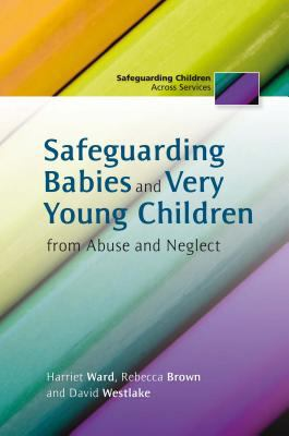 Safeguarding Babies and Very Young Children from Abuse and Neglect 2012 9781849052375 Front Cover