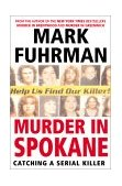 Murder in Spokane Catching a Serial Killer 2001 9780060194376 Front Cover