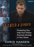 To Catch a Predator 2007 9781400104376 Front Cover